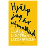 Hjälp jag är utmattad - Erica Dahlgren och Clara Lidström, Norstedts